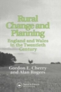 Ebook in inglese Rural Change and Planning Cherry, Gordon , Cherry, Iain Gordon , Rogers, A.W.