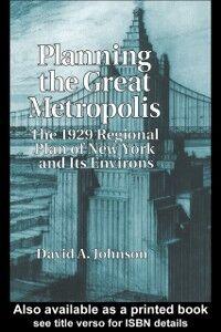 Foto Cover di Planning the Great Metropolis, Ebook inglese di D.A. Johnson, edito da Taylor and Francis