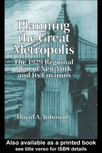 Ebook in inglese Planning the Great Metropolis Johnson, D.A.