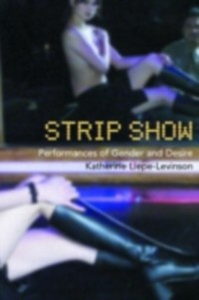 Ebook in inglese Strip Show Liepe-Levinson, Katherine