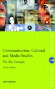 Ebook in inglese Communication, Cultural and Media Studies: The Key Concepts Hartley, John