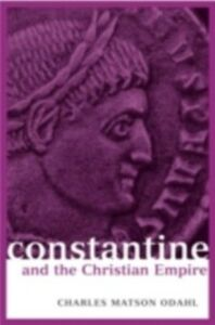 Ebook in inglese Constantine and the Christian Empire Odahl, Charles M.