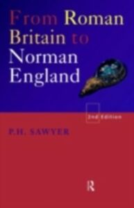 Ebook in inglese From Roman Britain to Norman England Sawyer, P.H.