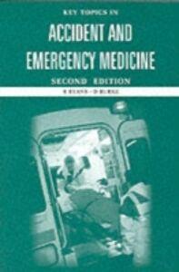 Ebook in inglese Key Topics in Accident and Emergency Medicine Burke, D , Burke, Dr Derek , Evans, Roy