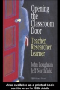 Foto Cover di Opening The Classroom Door, Ebook inglese di Australia. John Loughran Director, Pre-service Education and Professional Development, Monash University, Australia, Je, edito da Taylor and Francis