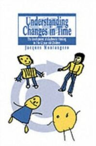 Ebook in inglese Understanding Changes In Time Jacques Montangero University of Geneva, Switzerland.