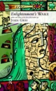 Foto Cover di Enlightenment's Wake, Ebook inglese di John Gray, edito da Taylor and Francis