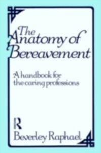Ebook in inglese Anatomy of Bereavement Raphael, Beverley
