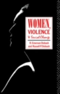 Ebook in inglese Women, Violence and Social Change Dobash, R. Emerson , Dobash, Russell P.