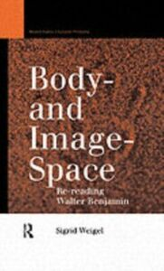 Ebook in inglese Body-and Image-Space Weigel, Sigrid