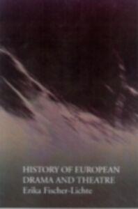 Ebook in inglese History of European Drama and Theatre Fischer-Lichte, Erika