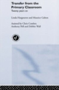 Ebook in inglese Transfer from the Primary Classroom Galton, Maurice , Hargreaves, Linda