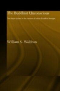 Foto Cover di Buddhist Unconscious, Ebook inglese di William S Waldron, edito da Taylor and Francis