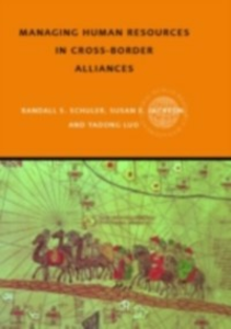 Ebook in inglese Managing Human Resources in Cross-Border Alliances Jackson, Susan E , Luo, Yadong , Schuler, Randall S
