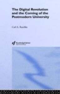 Foto Cover di Digital Revolution and the Coming of the Postmodern University, Ebook inglese di Carl A. Raschke, edito da Taylor and Francis