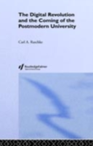 Ebook in inglese Digital Revolution and the Coming of the Postmodern University Raschke, Carl A.