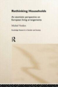 Foto Cover di Rethinking Households, Ebook inglese di Michel Verdon, edito da Taylor and Francis