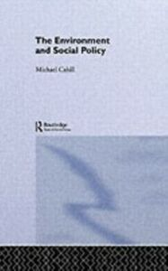 Ebook in inglese Environment and Social Policy Cahill, Michael