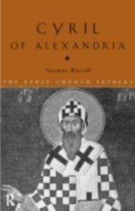 Foto Cover di Cyril of Alexandria, Ebook inglese di Norman Russell, edito da Taylor and Francis
