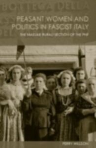 Ebook in inglese Peasant Women and Politics in Fascist Italy Willson, Perry