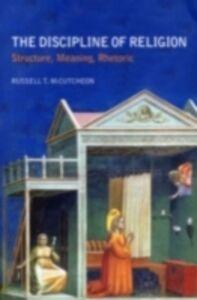 Foto Cover di Discipline of Religion, Ebook inglese di Russell T. McCutcheon, edito da Taylor and Francis