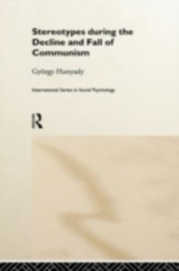 Ebook in inglese Stereotypes During the Decline and Fall of Communism Hunyady, Gyorgy