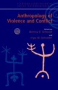 Ebook in inglese Anthropology of Violence and Conflict -, -