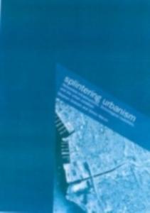 Ebook in inglese Splintering Urbanism Graham, Steve , Marvin, Simon