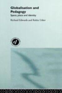 Ebook in inglese Globalisation & Pedagogy Edwards, Richard , Usher, Robin