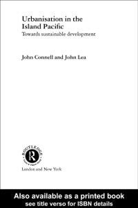 Ebook in inglese Urbanisation in the Island Pacific Connell, John , Lea, John