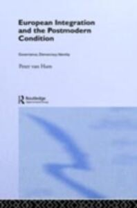 Ebook in inglese European Integration and the Postmodern Condition Ham, Peter Van