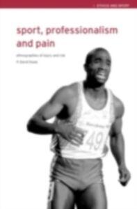 Foto Cover di Sport, Professionalism and Pain, Ebook inglese di David Howe, edito da Taylor and Francis
