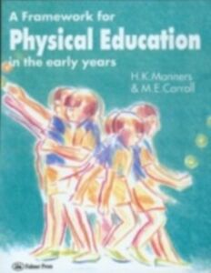 Ebook in inglese Framework for Physical Education in the Early Years Carroll, M. E. , Manners, Hazel , Manners, Miss Hazel