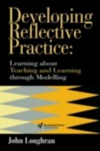 Foto Cover di Developing Reflective Practice, Ebook inglese di Australia. John Loughran Head, Teacher Education, School of Education, Monash University, edito da Taylor and Francis