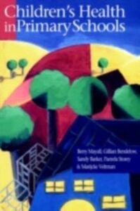 Ebook in inglese Children's Health In Primary Schools Barker, Sandy , Bendelow, Gillian , Mayall, Berry , Storey, Pamela