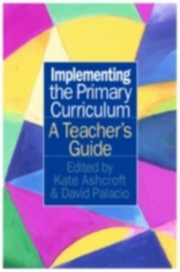 Ebook in inglese Implementing the Primary Curriculum -, -