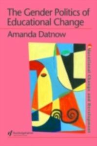 Ebook in inglese Gender Politics Of Educational Change Datnow, Amanda