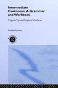 Ebook in inglese Intermediate Cantonese Matthews, Stephen , Yip, Virginia