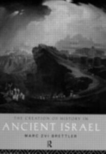 Ebook in inglese Creation of History in Ancient Israel Brettler, Marc Zvi