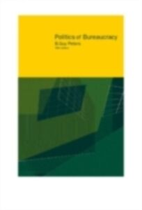 Foto Cover di Politics of Bureaucracy, Ebook inglese di B. Guy Peters,Guy Peters, edito da Taylor and Francis
