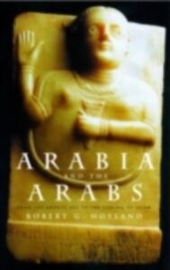 Ebook in inglese Arabia and the Arabs Hoyland, Robert G.