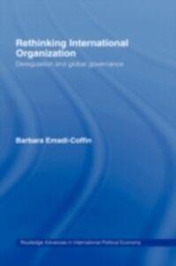 Foto Cover di Rethinking International Organisation, Ebook inglese di Barbara Emadi-Coffin, edito da Taylor and Francis