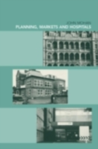 Ebook in inglese Planning, Markets and Hospitals Mohan, John