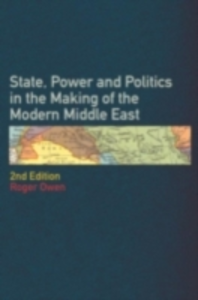 Ebook in inglese State Power and Politics in the Making of the Modern Middle East Owen, Roger