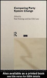 Foto Cover di Comparing Party System Change, Ebook inglese di Jan-Erik Lane,Paul Pennings, edito da
