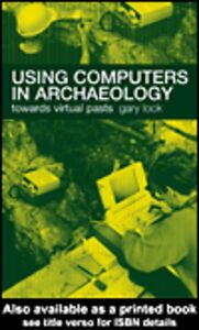 Foto Cover di Using Computers in Archaeology, Ebook inglese di Gary Lock, edito da