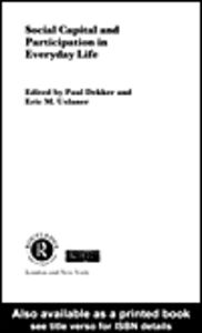 Foto Cover di Social Capital and Participation in Everyday Life, Ebook inglese di Eric M. Uslaner,Paul Dekker, edito da