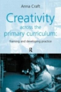 Ebook in inglese Creativity Across the Primary Curriculum Craft, Anna