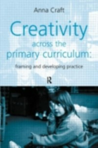 Ebook in inglese Creativity Across the Primary Curriculum Craft, Anna