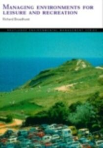 Ebook in inglese Managing Environments for Leisure and Recreation Broadhurst, Richard